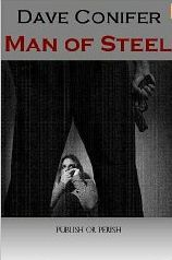 Man of Steel by Dave Conifer
