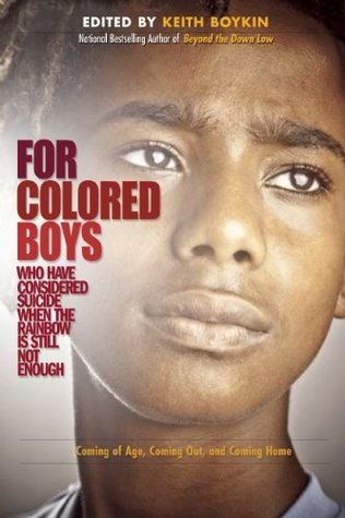 For Colored Boys Who Have Considered Suicide When the Rainbow... by Keith Boykin
