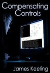 Compensating Controls by James Keeling