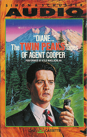 Diane - The Twin Peaks Tapes of Agent Cooper by Kyle MacLachlan