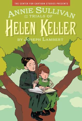 Annie Sullivan and the Trials of Helen Keller by Joseph  Lambert