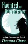Haunted on Bourbon Street (Jade Calhoun, #1)