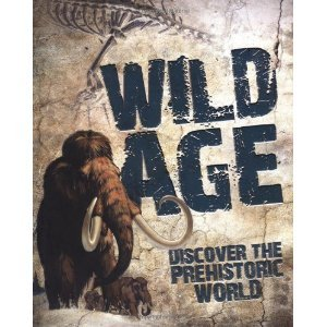 Wild Age: Discover the Prehistoric World