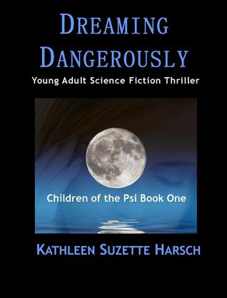 Dreaming Dangerously (Children of the Psi, #1)