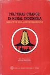 Cultural Change in Rural Indonesia: Impact of Village Development