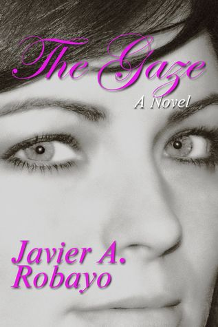 The Gaze by Javier A. Robayo