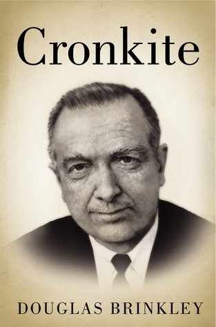 Cronkite by Douglas G. Brinkley