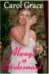 Always A Bridesmaid: RX for Happiness / Always a Bridesmaid