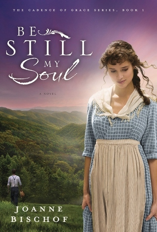 Get Be Still My Soul (The Cadence of Grace #1) PDF by Joanne Bischof