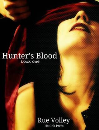 Hunter's Blood by Rue Volley