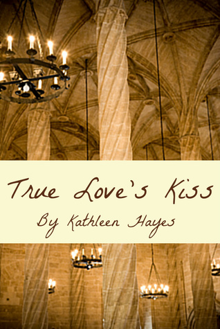 True Love's Kiss by Kathleen  Hayes