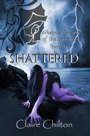 Shattered (The Squishies Series, #2)