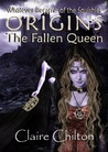 The Fallen Queen (Origins, #1)
