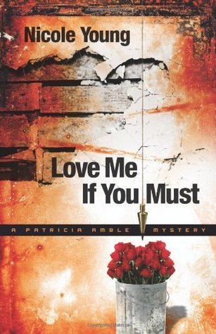 Love Me If You Must by Nicole Young