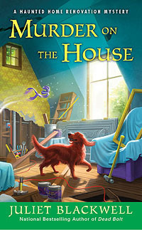 Murder On The House (A Haunted Home Renovation Mystery, #3)
