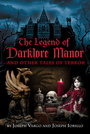 The Legend of Darklore Manor, and Other Tales of Horror