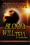 Blood Will Tell (Gaian Consortium Series, #2)