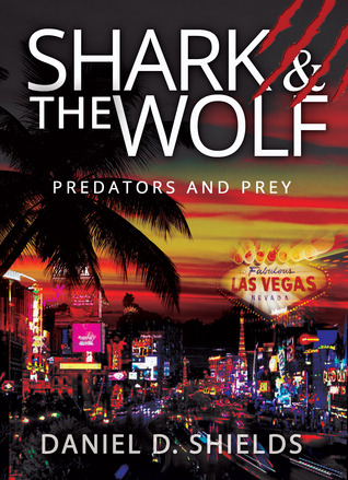 Shark & The Wolf by Daniel D. Shields