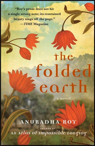 The Folded Earth by Anuradha Roy