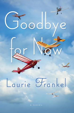 Goodbye for Now by Laurie Frankel