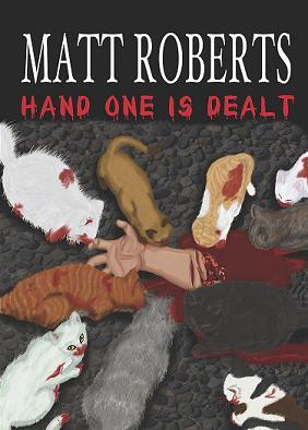 Hand One Is Dealt by Matt  Roberts