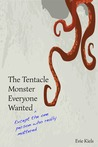 The Tentacle Monster Everyone Wanted by Evie Kiels