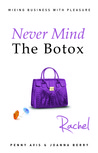 Never Mind The Botox: Rachel