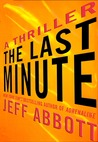 The Last Minute by Jeff Abbott
