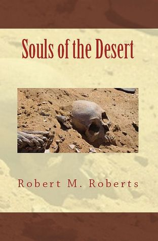 Souls of the Desert by Robert M. Roberts