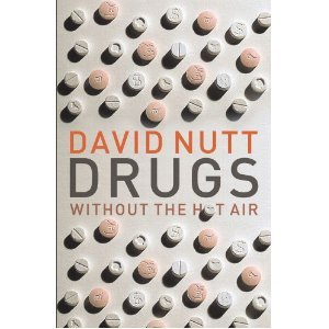 Drugs Without the Hot Air by David J. Nutt