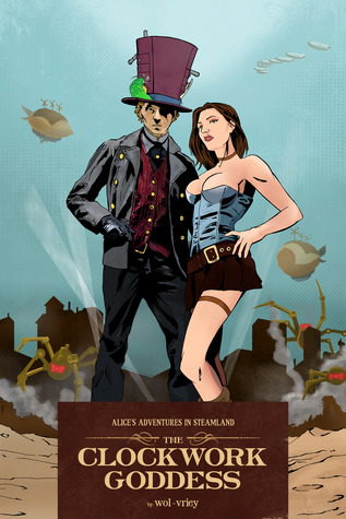 Alice's Adventures in Steamland: The Clockwork Goddess