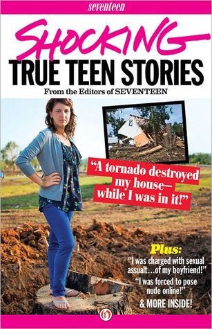 Shocking True Teen Stories by Seventeen