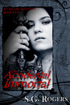 The Accidental Immortal by S.G. Rogers