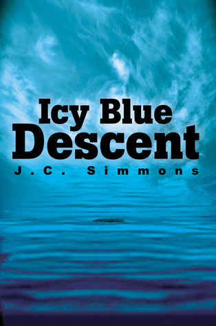 Icy Blue Descent by J.C. Simmons