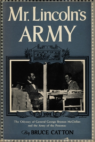 Mr. Lincoln's Army by Bruce Catton