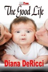 The Good Life (Arbor Heights #3)