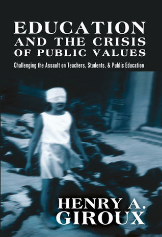 Education and the Crisis of Public Values by Henry A. Giroux
