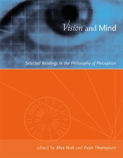 Vision and Mind: Selected Readings in the Philosophy of Perception