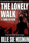 The Lonely Walk: A Zombie Notebook