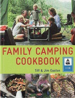Family Camping Cookbook by Tiff Easton