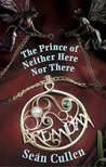 The Prince of Neither Here Nor There by Sen Cullen