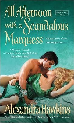 All Afternoon with a Scandalous Marquess by Alexandra Hawkins