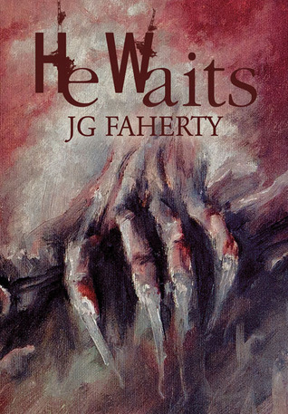 He Waits by J.G. Faherty