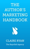 The Author's Marketing Handbook by Claire Ryan