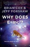 Why Does E=mc²?: (And Why Should We Care?)