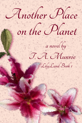 Another Place on the Planet by T.A. Munroe