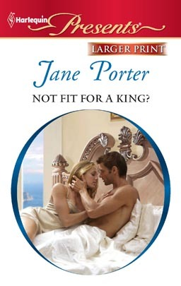 Not Fit for a King? by Jane Porter