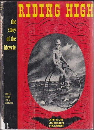Riding High : The Story of the Bicycle