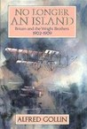 No Longer An Island: Britain And The Wright Brothers, 1902-1909