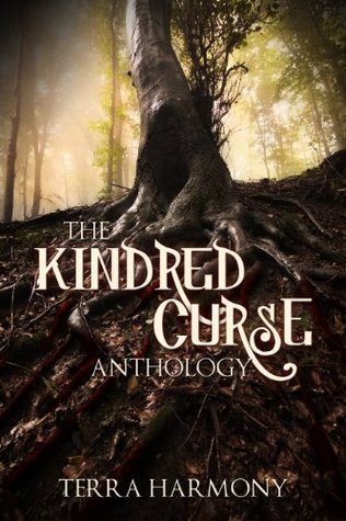 The Kindred Curse Anthology by Terra Harmony